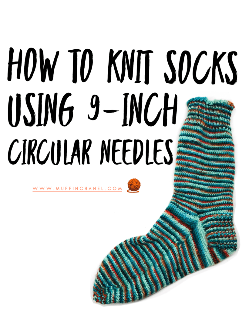 How To Knit Socks On 9-inch Circular Needles - MuffinChanel